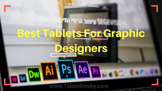 Best Budget Tablets To Use Photoshop