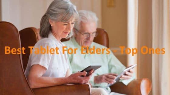 best tablet for elders and seniors