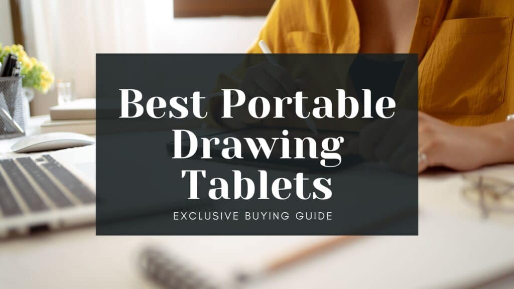 list of portable drawing tablets 2021