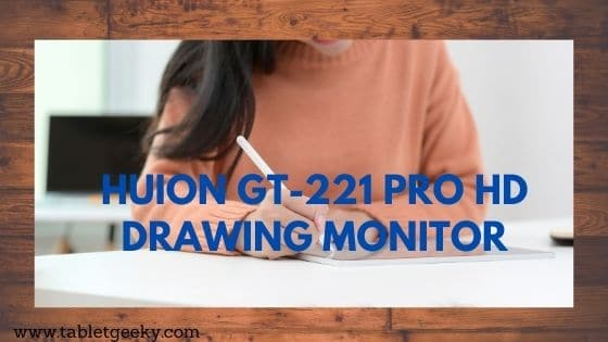 Huion GT-221 Pro HD Drawing Monitor