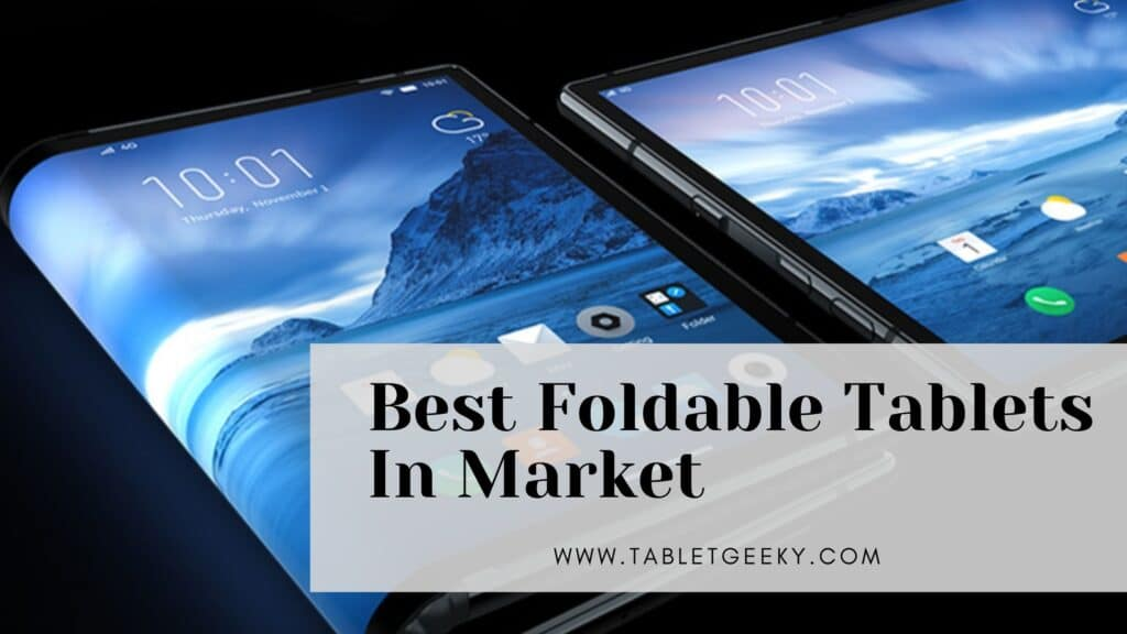 Best Foldable Tablets