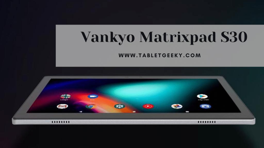 Vankyo Matrixpad S30 Review